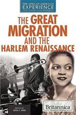 The Great Migration and the Harlem Renaissance : African American Experience: From Slavery to the Presidency - Sabina G Arora