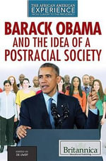 Barack Obama and the Idea of a Postracial Society : African American Experience: From Slavery to the Presidency - Zoe Lowery