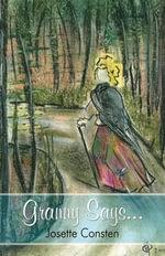 Granny Says... - Josette Consten