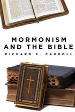 Mormonism and the Bible - Richard E Carroll