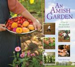 Amish Garden : A Year In The Life Of An Amish Garden - Laura A. Lapp