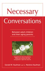 Necessary Conversations : Between Adult Children And Their Aging Parents - Gerald Kaufman