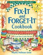 Fix-It and Forget-It Revised and Updated : 700 Great Slow Cooker Recipes - Phyllis Good
