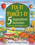 Fix-It and Forget-It 5-ingredient favorites : Comforting Slow-Cooker Recipes - Phyllis Good