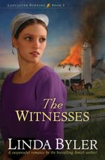 The Witnesses : Lancaster Burning - Linda Byler