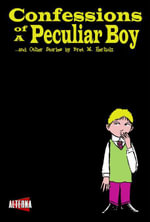 Confessions of a Peculiar Boy - Bret M. Herholz