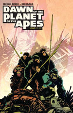 Dawn of the Planet of the Apes - Michael Moreci