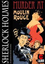 Sherlock Holmes : Murder at Moulin Rouge - Gary Reed