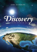 Discovery, a Prophetic Study of Self - Eric Sanders