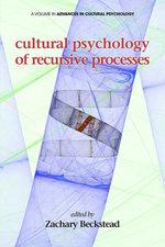 Cultural Psychology of Recursive Processes