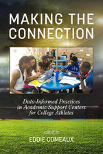 Making the Connection : Data-Informed Practices in Academic Support Centers for College Athletes