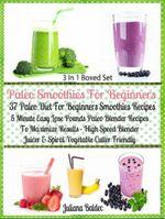 Paleo Smoothies For Beginners : 37 Paleo Diet Beginners: Easy Lose Pounds Paleo Blender Recipes - Box Set - Juliana Baldec