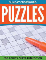 Sunday Crossword Puzzles for Adults : Super Fun Edition - Speedy Publishing LLC