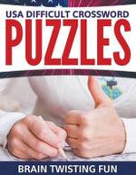 USA Difficult Crossword Puzzles : Brain Twisting Fun - Speedy Publishing LLC