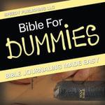 Bible for Dummies : Bible Journaling Made Easy - Speedy Publishing LLC