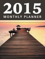 2015 Monthly Planner - Speedy Publishing LLC