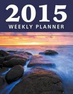 2015 Weekly Planner - Speedy Publishing LLC