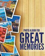 8 X 10 Photo Album for Great Memories - Speedy Publishing LLC
