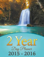 2 Year Day Planner 2015-2016 - Speedy Publishing LLC