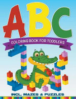 ABC Coloring Book for Toddlers Incl. Mazes & Puzzles - Speedy Publishing LLC