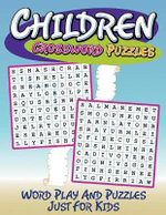 Children Crossword Puzzles : Word Play and Puzzles Just for Kids - Speedy Publishing LLC