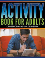 Activity Book for Adults : Crossword and Coloring Fun - Speedy Publishing LLC