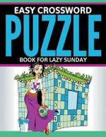 Easy Crossword Puzzle Book for Lazy Sunday - Speedy Publishing LLC