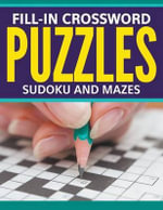 Fill-In Crossword Puzzles, Sudoku and Mazes - Speedy Publishing LLC