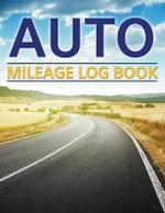Auto Mileage Log Book - Speedy Publishing LLC