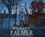 Constant Fear - Daniel Palmer