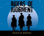 Riders of Judgment - Frederick Manfred