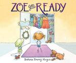 Zoe Gets Ready : Zoe - Bethanie Deeney Murguia