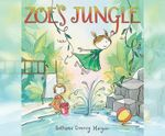Zoe's Jungle : Zoe - Bethanie Deeney Murguia