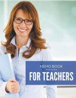 Memo Book for Teachers - Speedy Publishing LLC