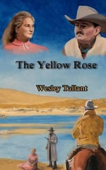 The Yellow Rose - Wesley Tallant