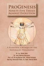 ProGenesis : 95 Theses Against Evolution: A Scientific Critique of the Naturalist Philosophy - Hansruedi Stutz
