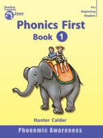 Phonics Phonics First - Book 1 : Reading freedom 2000 program - Hunter Calder
