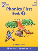 Phonics First : Book 3 - Hunter Calder