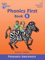 Phonics First : Book 6 : Reading freedom 2000 program - Hunter Calder