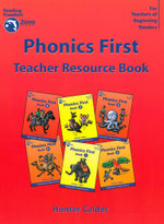 Phonics First Teacher Resource Book : Reading freedom 2000 program - Hunter Calder