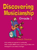 Discovering Musicianship: Grade 1 : Grade 1 - James Thomas