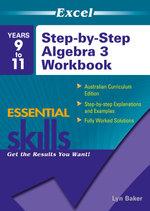 Excel Step by Step Algebra 3: Year 9-11 : Years 9-11 - Excel
