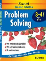 Excel Problem Solving: Year 3-4 : Excel Maths, Years 3-4, Ages 8-10 (Excel Basic Skills) - B. Johns