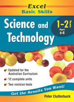 Excel Science & Technology: Year 1-2 : Excel Science, Years 1-2, Ages 6-8 - Peter Clutterbuck