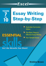Essay Writing Step-by-Step : Years 7-10 - Kristine Brown
