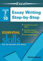 Essay Writing Step-by-Step : Years 7-10 - Kristine Brown