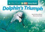 Dolphin's Triumph : Kids Story Book - Rebecca Johnson