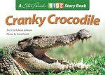 Cranky Crocodile : Kids Story Book - Rebecca Johnson