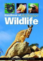 Handbook of Australian Wildlife : A Steve Parish Concise Nature Guide - Pat Slater