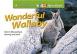 Wonderful Wallaby : A Steve Parish Story Book - Rebecca Johnson